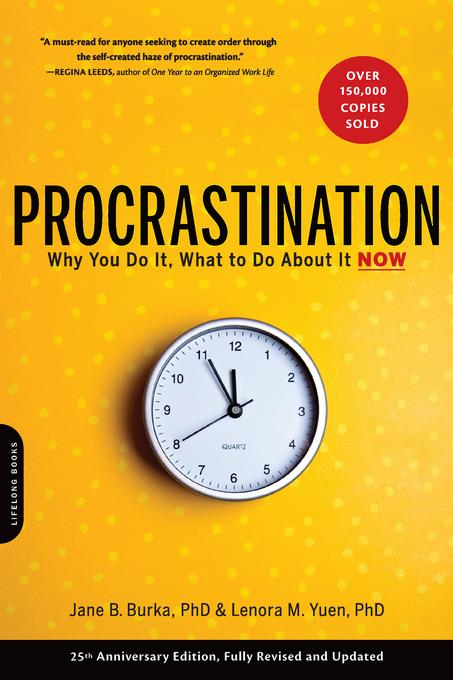Procrastination: Why You Do It, What to Do About It Now EB9780738211305