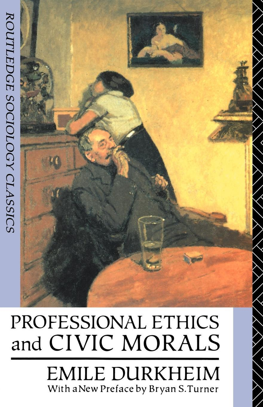 Professional Ethics and Civic Morals EB9780203413432