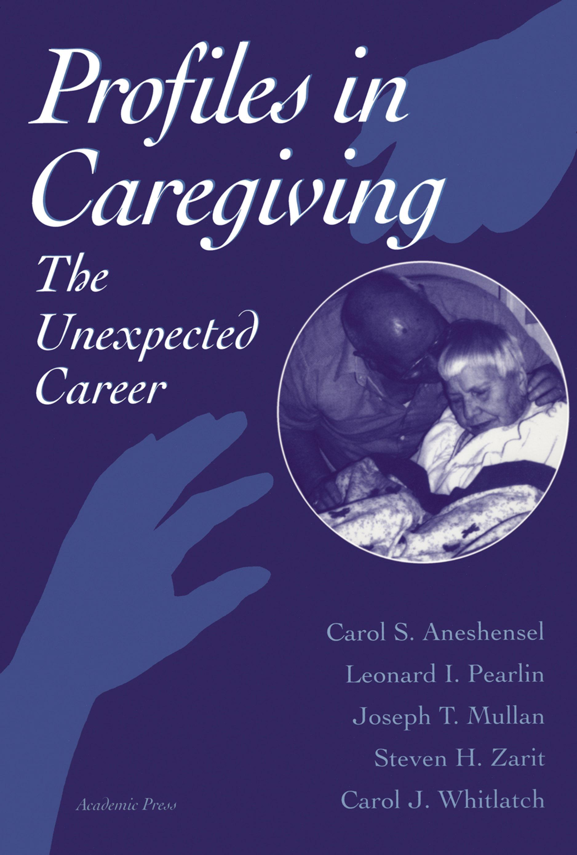 Profiles in Caregiving: The Unexpected Career