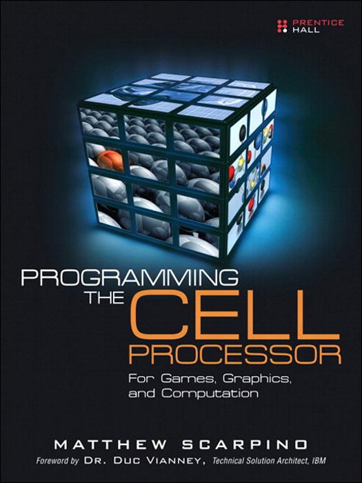 Programming the Cell Processor: For Games, Graphics, and Computation EB9780132712866