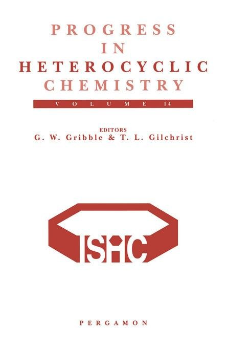 Progress in Heterocyclic Chemistry: A critical review of the 2001 literature preceded by two chapters on current heterocyclic topics G.W. Gribble, Thomas L. Gilchrist