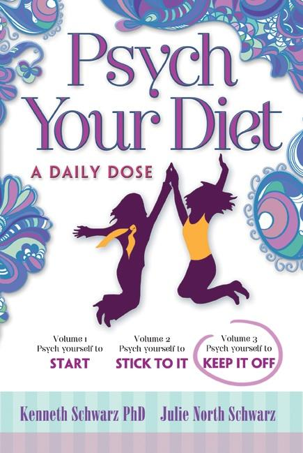 Psych Your Diet: A Daily Dose   Volume 3. Psych Yourself to KEEP IT OFF EB9780977477791