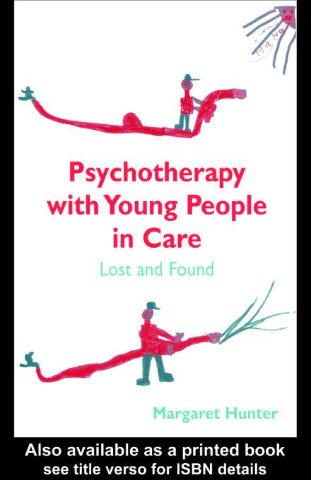 Psychotherapy with Young People in Care EB9780203187906
