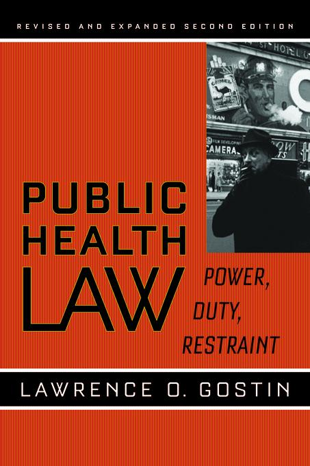 Public Health Law: Power, Duty, Restraint, Revised and Expanded Second Edition EB9780520934382