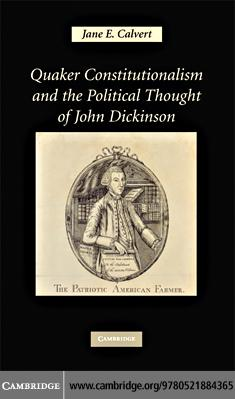 Quaker Constitutionalism and the Political Thought of John Dickinson EB9780511460692