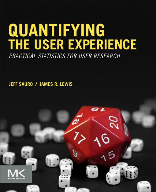 Quantifying the User Experience: Practical Statistics for User Research EB9780123849694