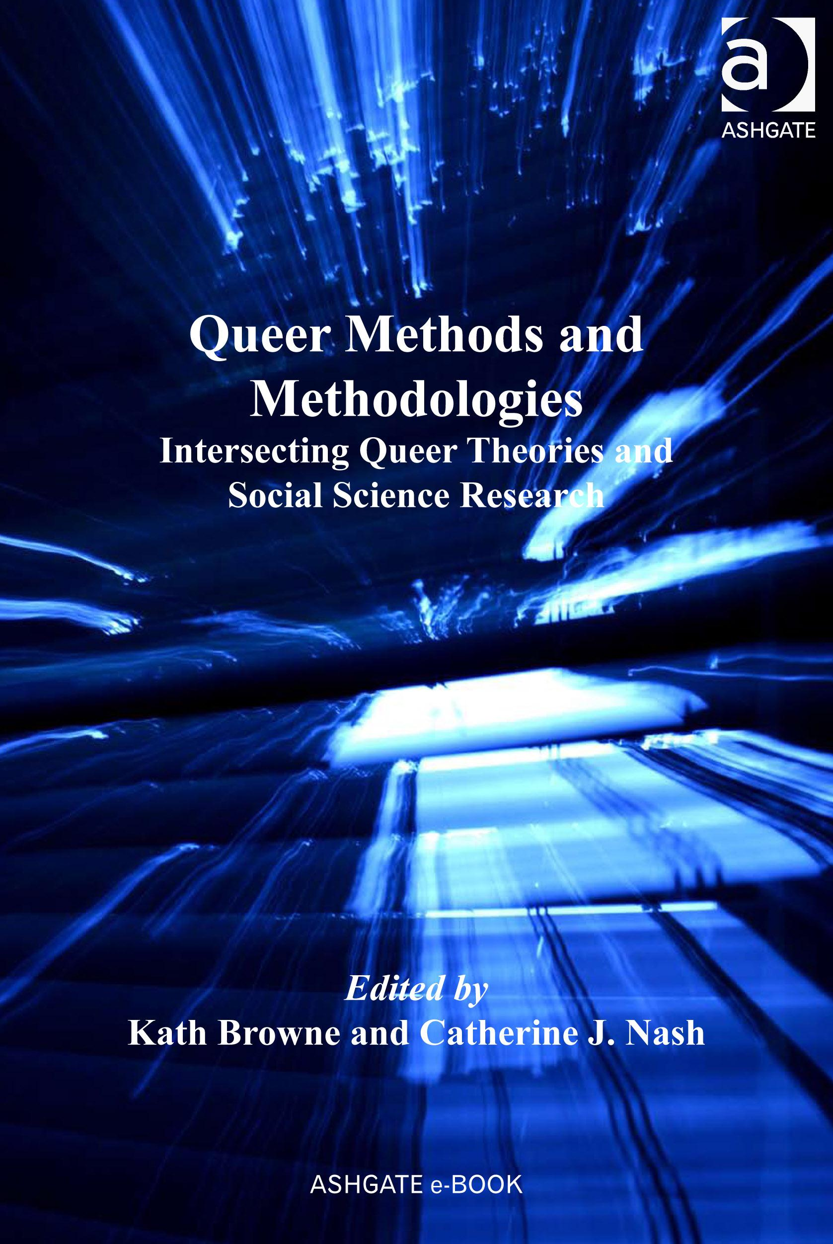Queer Methods and Methodologies: Intersecting Queer Theories and Social Science Research EB9780754696636