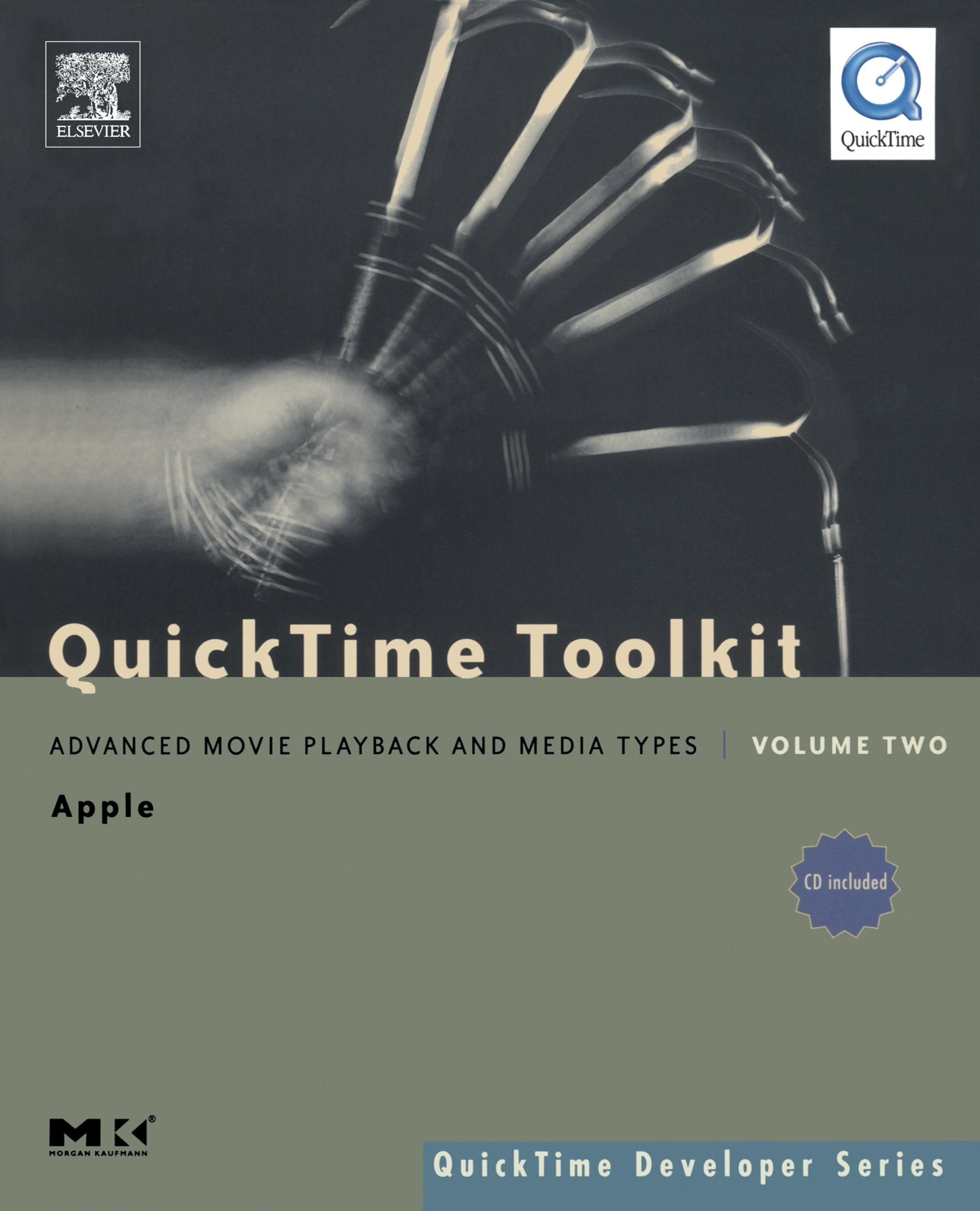 QuickTime Toolkit Volume Two: Advanced Movie Playback and Media Types EB9780080540184