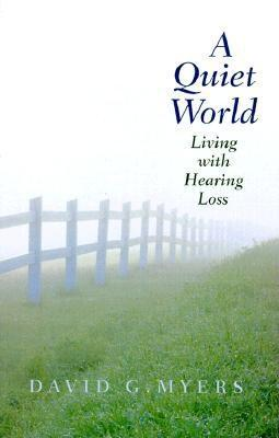 Quiet World: Living with Hearing Loss EB9780300130287