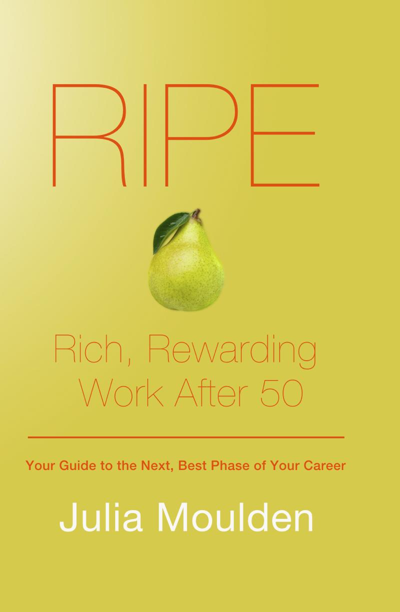 RIPE: Rich, Rewarding Work After 50 EB9780986826016