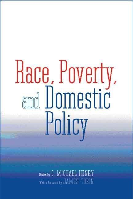 Race, Poverty, and Domestic Policy EB9780300129847