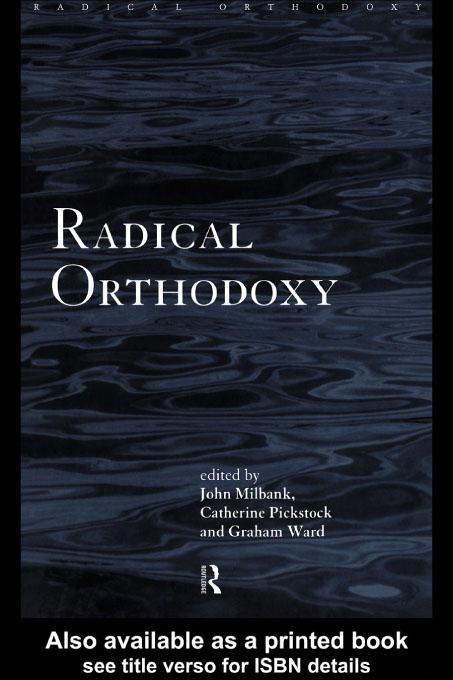 Radical Orthodoxy EB9780203046197