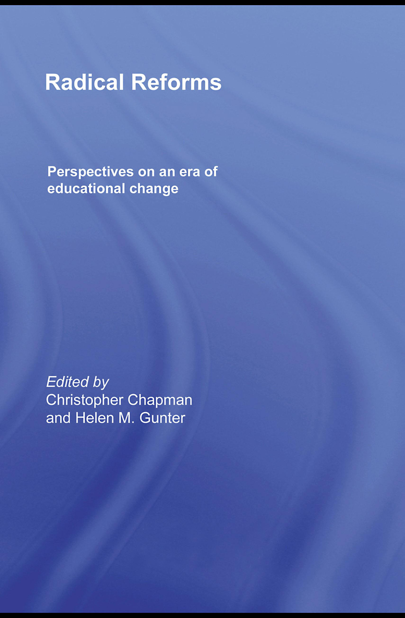 Radical Reforms: Perspectives on an era of educational change EB9780203884119