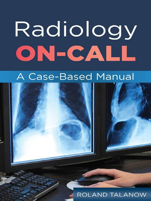 Radiology On-Call: A Case-Based Manual EB9780071785037