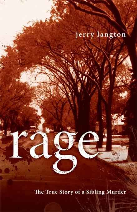 Rage: The True Story of a Sibling Murder EB9780470157275