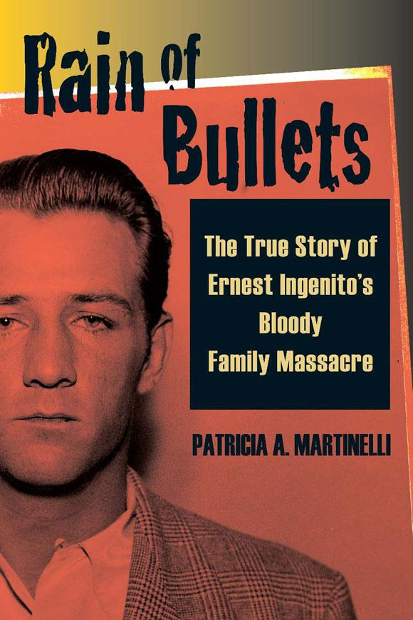 Rain of Bullets: The True Story of Ernest Ingenito's Bloody Family Massacre EB9780811741309