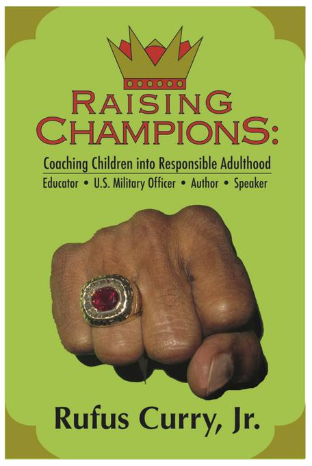 Raising Champions: Coaching Children Into Responsible Adulthood (Spiritual Edition) EB9780982281123