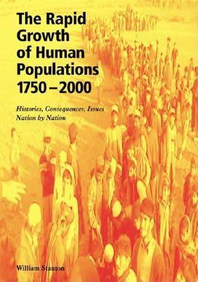 Rapid Growth of Human Populations 1750-2000, The: Histories, Consequences, Issues Nation by Nation EB9780906522660