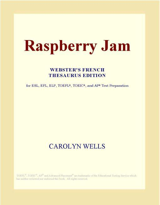 Raspberry Jam (Webster's French Thesaurus Edition) EB9780497958831