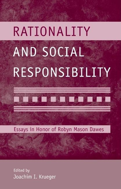 Rationality and Social Responsibility: Essays in Honor of Robyn Mason Dawes EB9780203889695