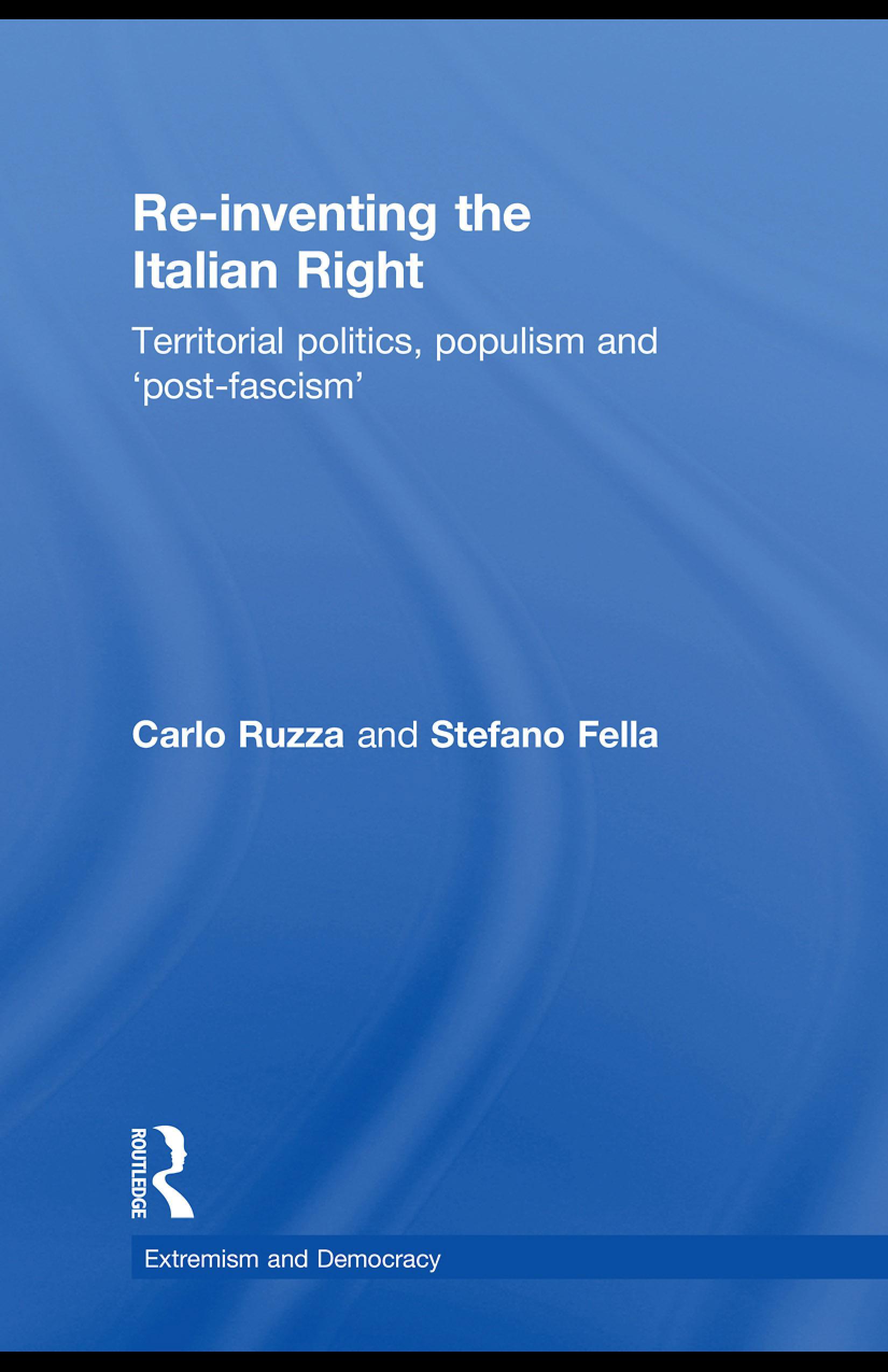 Re-inventing the Italian Right: Territorial politics, populism and 'post-fascism' EB9780203875742
