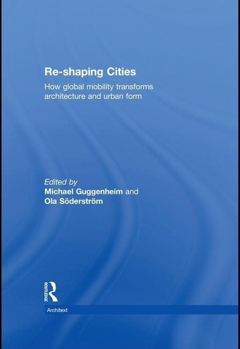 Re-shaping Cities: How Global Mobility Transforms Architecture and Urban Form