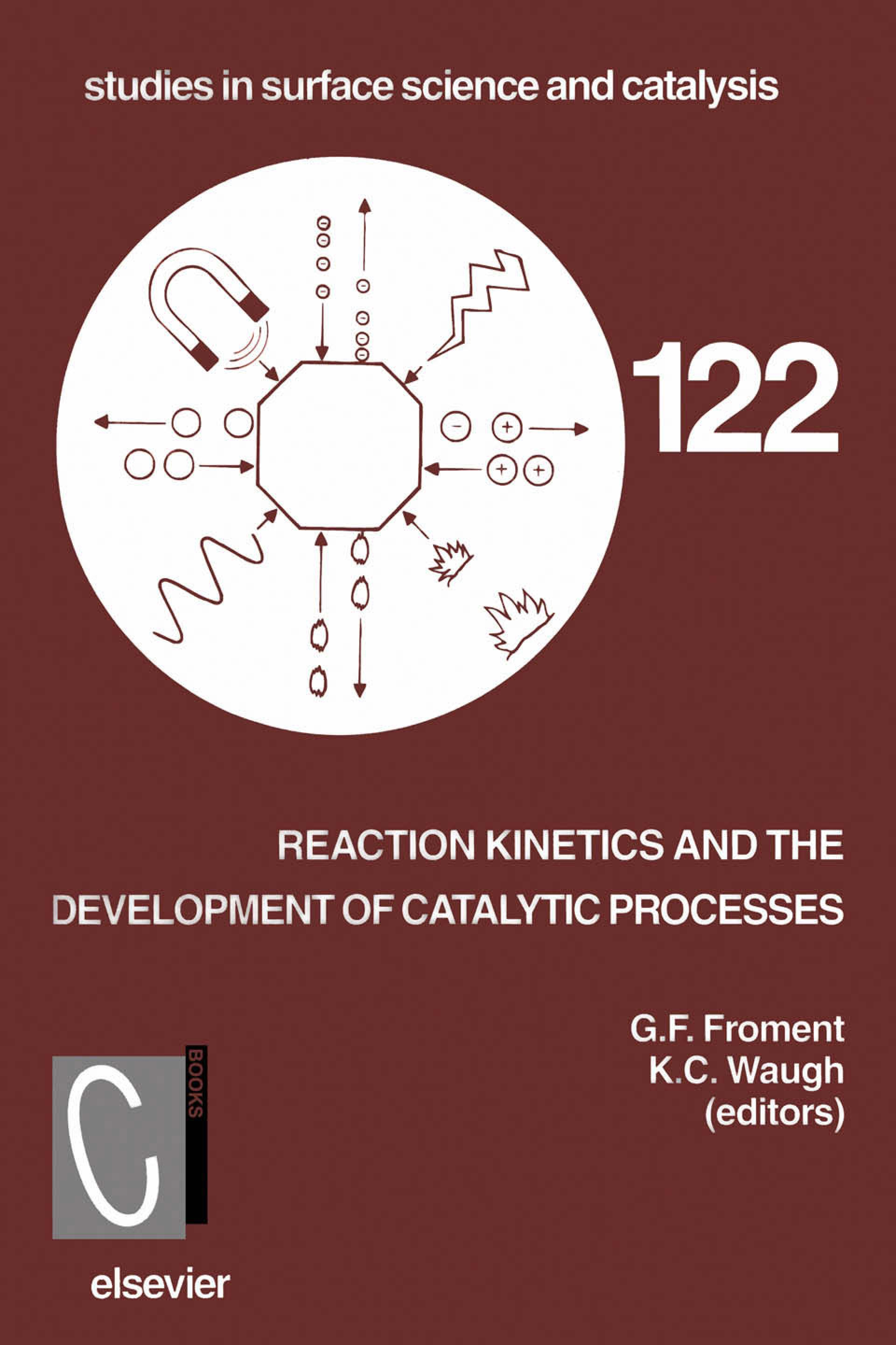 Reaction Kinetics and the Development of Catalytic Processes: Proceedings of the International Symposium, Brugge, Belgium, April 19-21, 1999 EB9780080540276