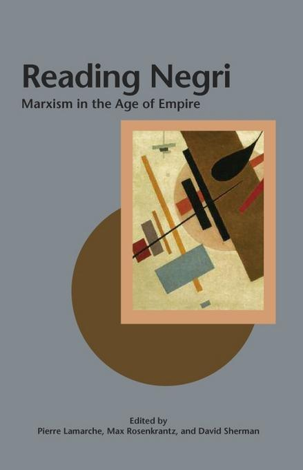 Reading Negri: Marxism in the Age of Empire EB9780812697407