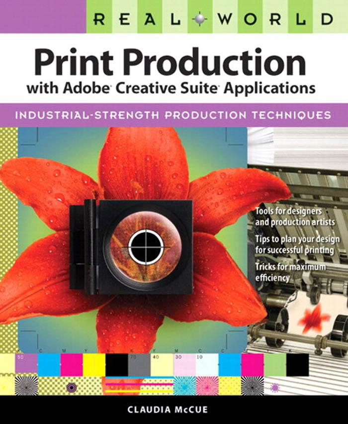 Real World Print Production with Adobe Creative Suite Applications EB9780321686374