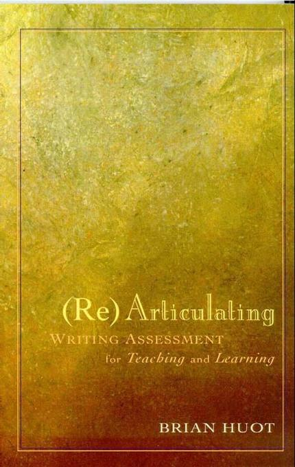 Rearticulating Writing Assessment for Teaching and Learning EB9780874214703