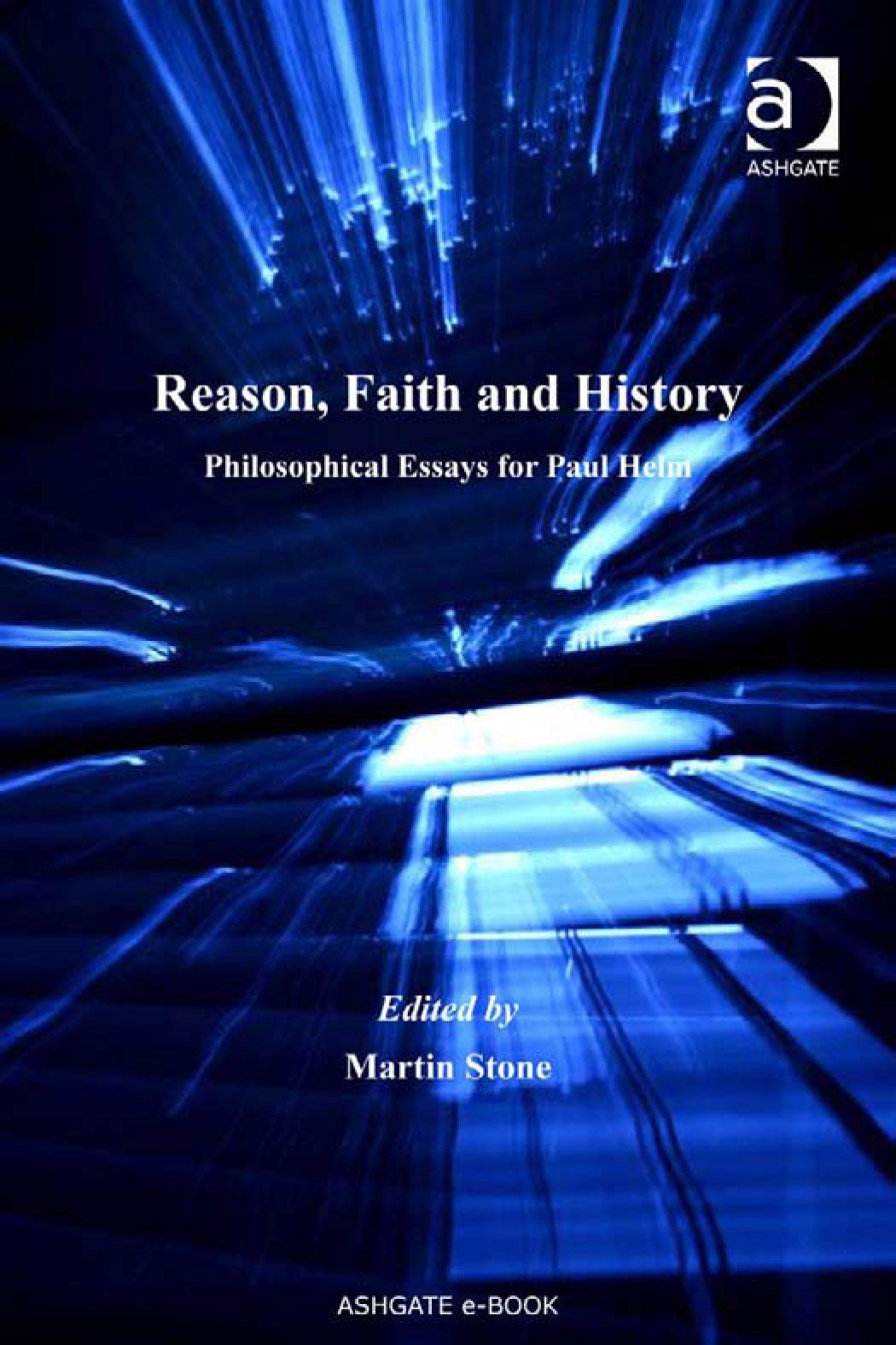 Reason, Faith and History: Philosophical Essays for Paul Helm EB9780754692379