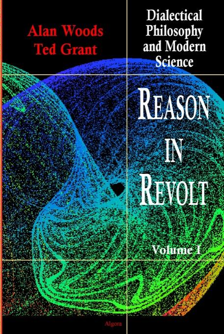Reason in Revolt - Dialectical Philosophy and Modern Science VOL I (ebook) EB9780875861708