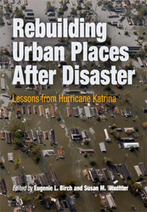 Rebuilding Urban Places After Disaster EB9780812204483