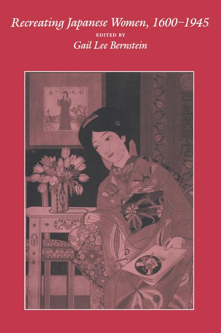 Recreating Japanese Women, 1600-1945 EB9780520910188