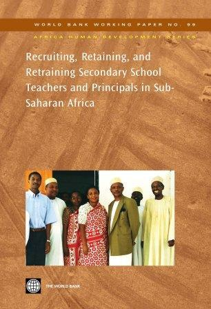 Recruiting, Retaining, and Retraining Secondary School Teachers and Principals in Sub-Saharan Africa EB9780821370674