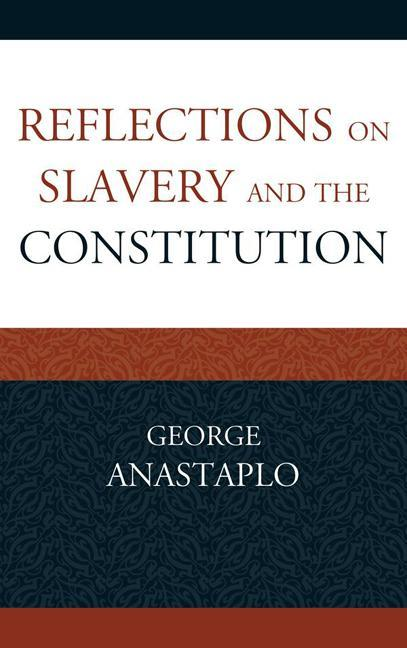 Reflections on Slavery and the Constitution EB9780739171776