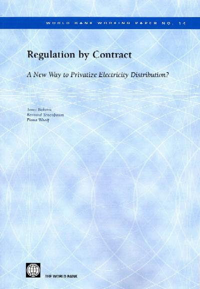 Regulation By Contract: A New Way to Privatize Electricity Distribution? EB9780821355930