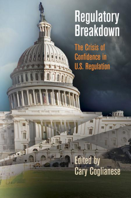 Regulatory Breakdown: The Crisis of Confidence in U.S. Regulation