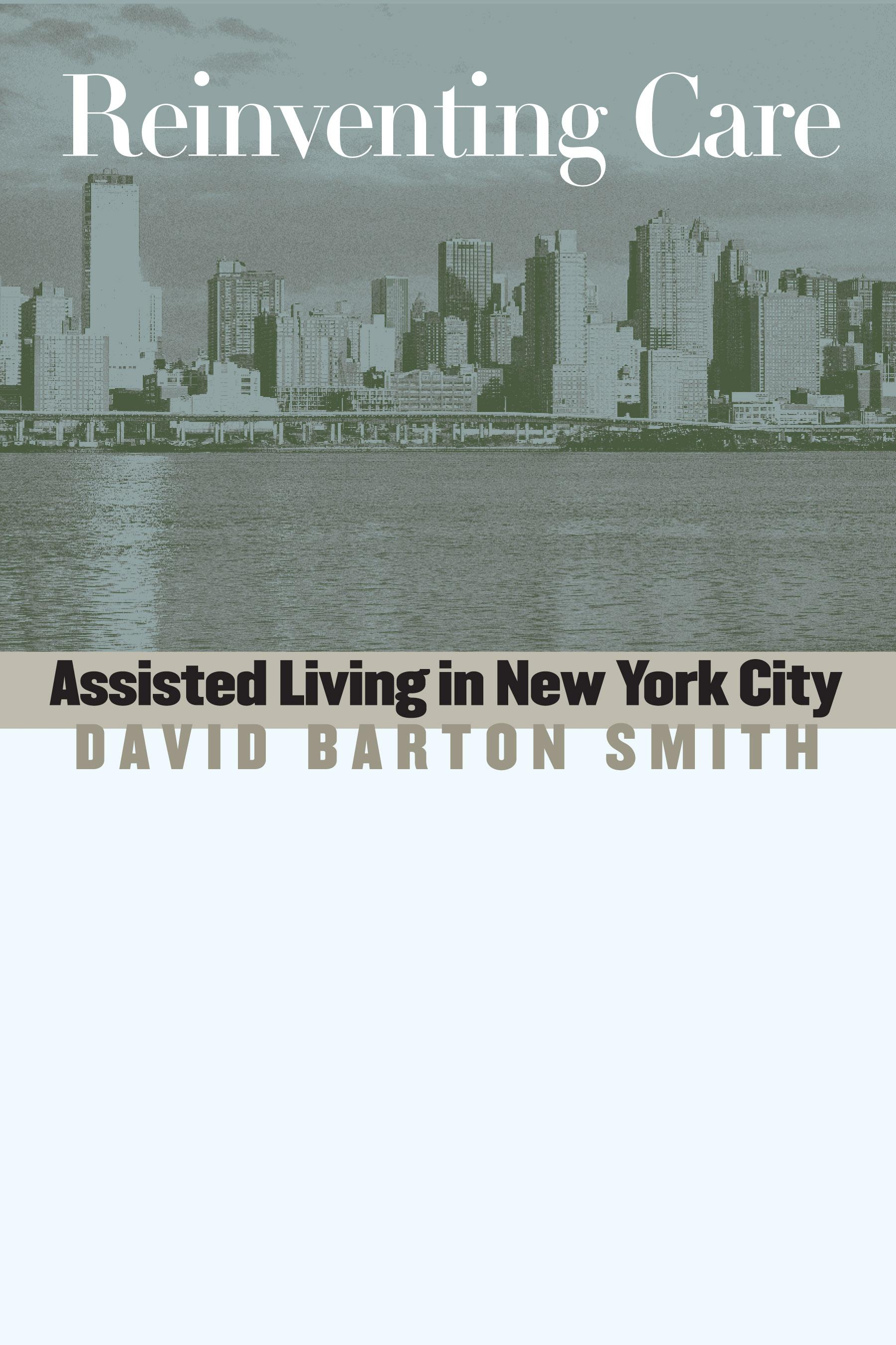 Reinventing Care: Assisted Living in New York City EB9780826591708