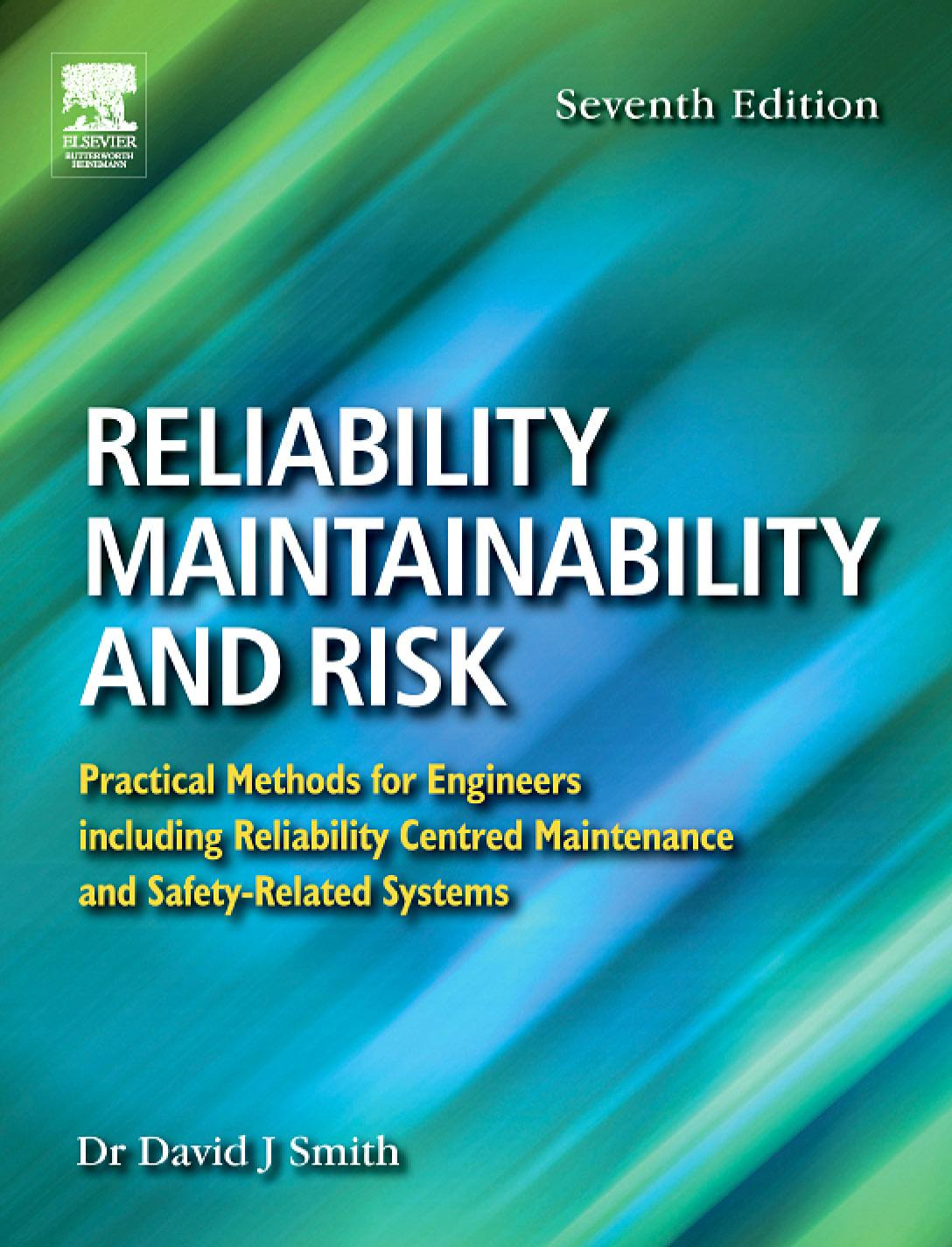 Reliability, Maintainability and Risk: Practical Methods for Engineers including Reliability Centred Maintenance and Safety-Related Systems EB9780080458939