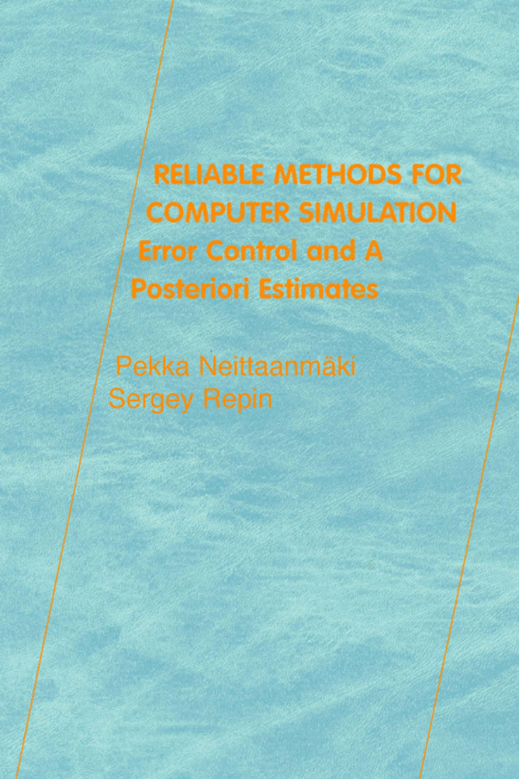 Reliable Methods for Computer Simulation: Error Control and Posteriori Estimates EB9780080540504