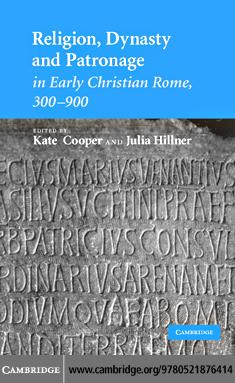 Religion, Dynasty, and Patronage in Early Christian Rome, 300-900 EB9780511364044