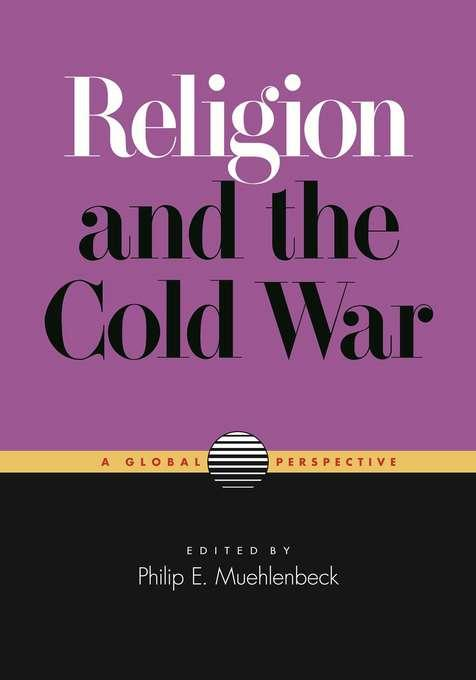 Religion and the Cold War: A Global Perspective EB9780826518545
