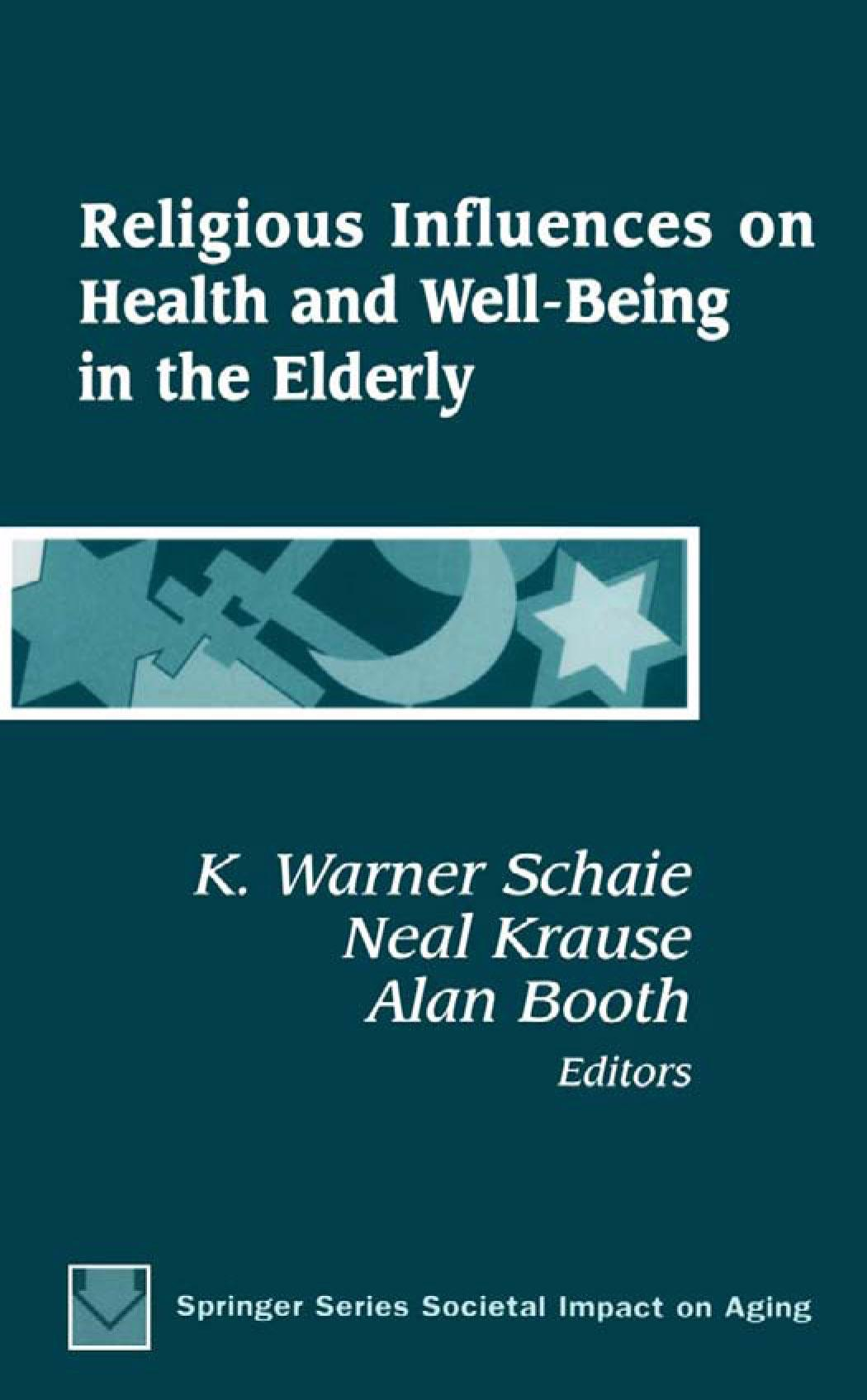 Religious Influences on Health and Well-Being in the Elderly EB9780826123985