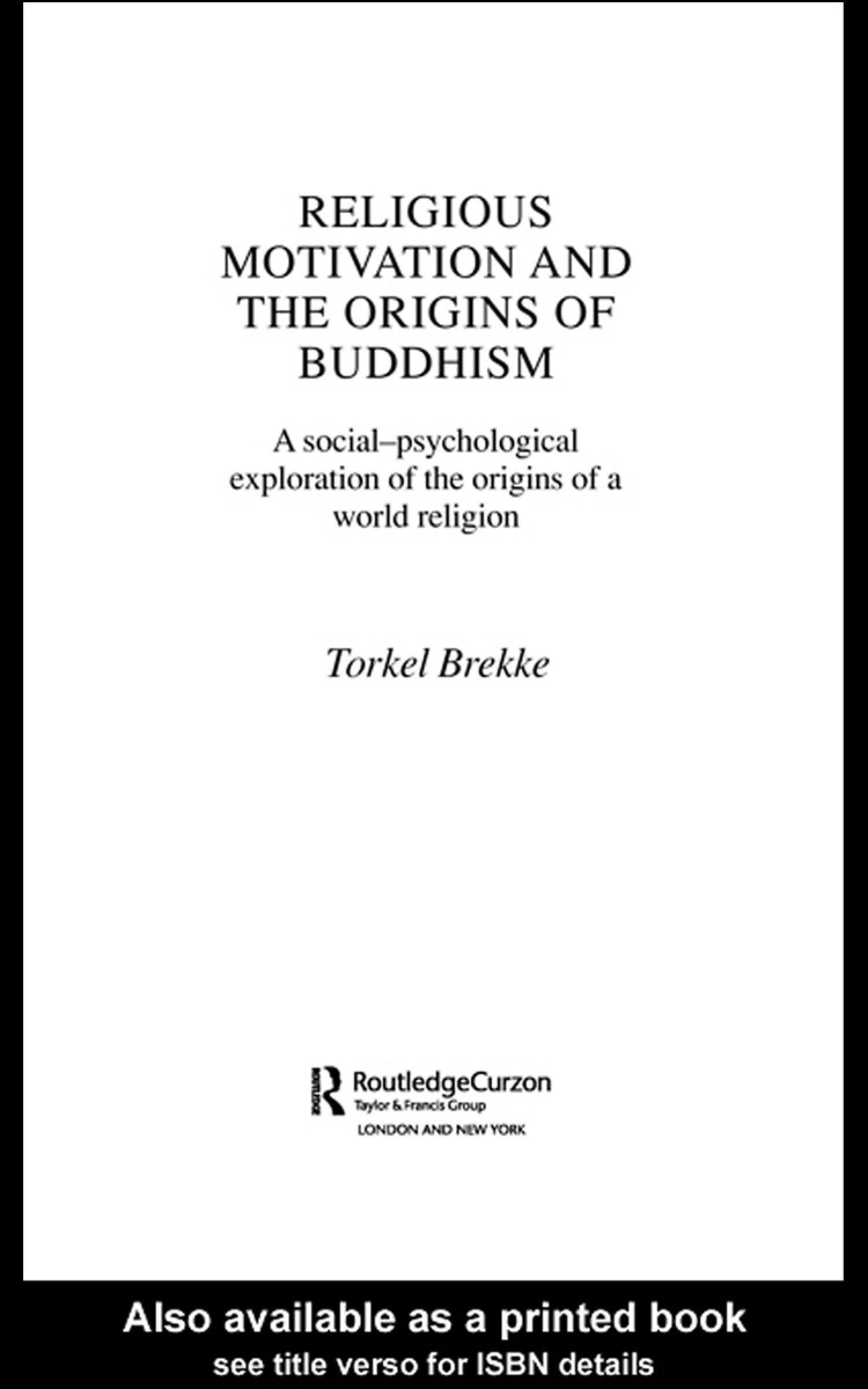 Religious Motivation and the Origins of Buddhism: A Social-Psychological Exploration of the Origins of a World Religion EB9780203994832