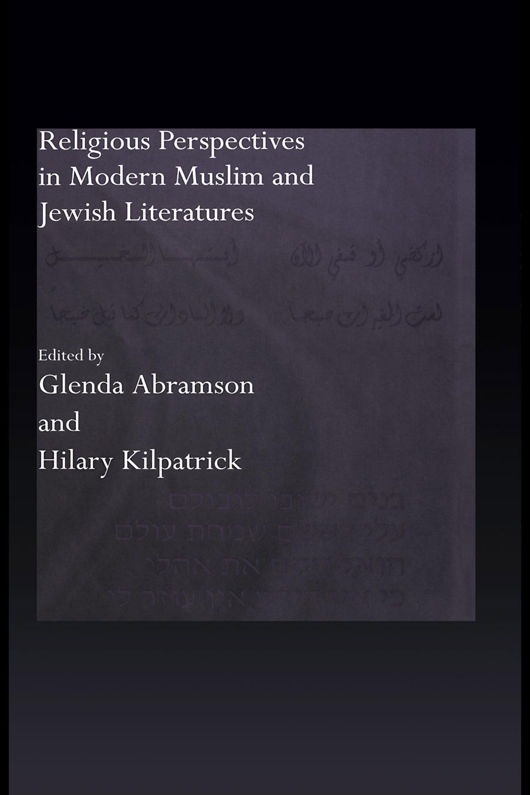 Religious Perspectives in Modern Muslim and Jewish Literatures EB9780203337363