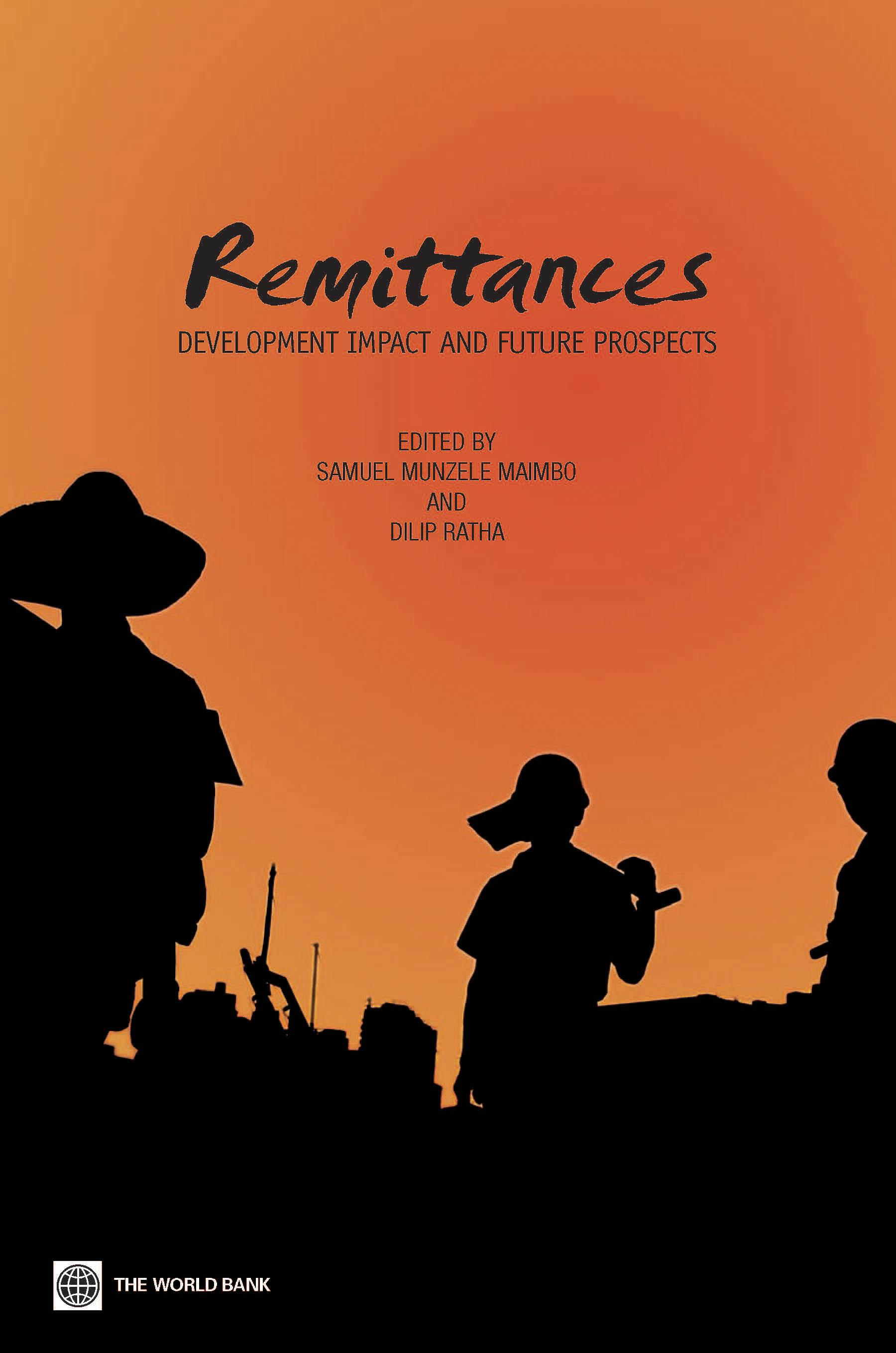 Remittances: Development Impact and Future Prospects EB9780821357958