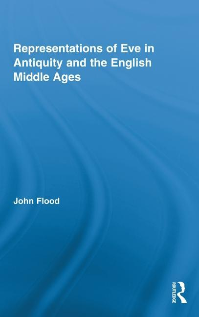 Representations of Eve in Antiquity and the English Middle Ages EB9780203832646