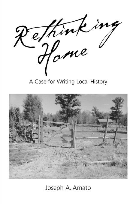 Rethinking Home: A Case for Writing Local History EB9780520936331