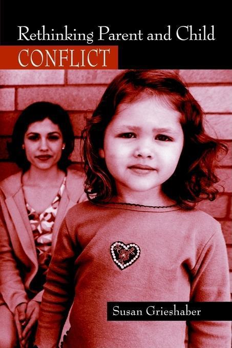 Rethinking Parent and Child Conflict EB9780203463574